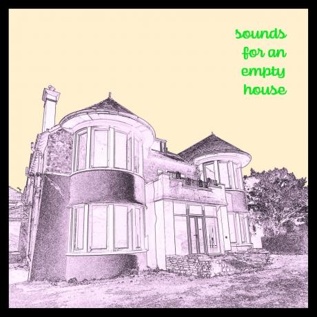 Sounds for an Empty House / Seiniau ar gyfer Tŷ Gwag